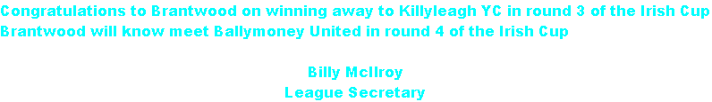 Congratulations to Brantwood on winning away to Killyleagh YC in round 3 of the Irish Cup